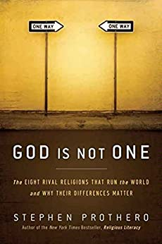 God Is Not One: The Eight Rival Religions That Run the World--and Why Their Differences Matter par [Prothero, Stephen]