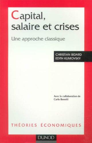 Capital, salaire et crises : Une approche classique