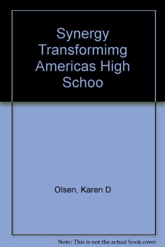 Synergy: Transforming America's High Schools Through Integrated Thematic Instruction par Karen D. Olsen