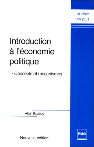 Introduction à l'économie politique. Tome 1, Concepts et mécanismes