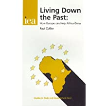 Living Down the Past: How Europe Can Help Africa Grow (Studies in Trade and Development, 2)