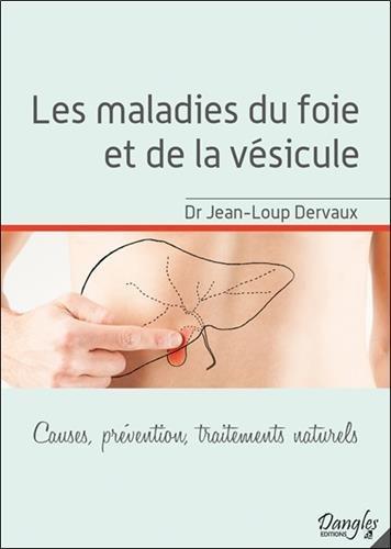 Les maladies du foie et de la vsicule - Causes, prvention, traitements naturels