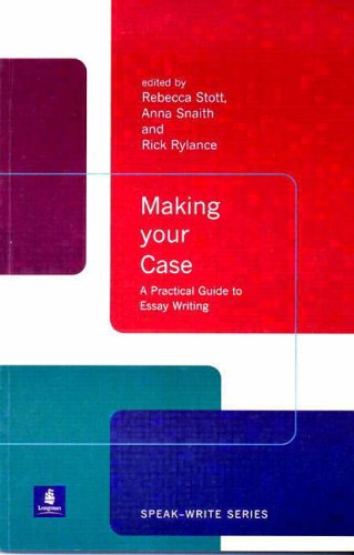 Making Your Case: A Practical Guide to Essay Writing (Speak-Write Series)