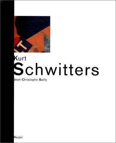 Kurt Schwitters par Jean-Christophe Bailly