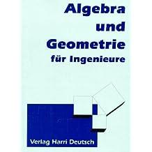 Algebra und Geometrie für Ingenieure