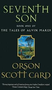 Seventh Son: Tales of Alvin maker, book 1 (English Edition) par [Card, Orson Scott]