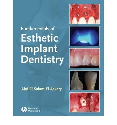 [(Fundamentals of Esthetic Implant Dentistry)] [Author: Abd El Salam El Askary] published on (January, 2008)