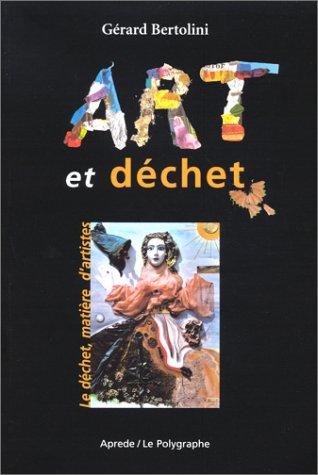 Art et Dchet : Le Dchet, matire d'artistes