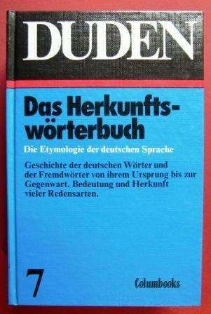 Das Herkunftswörterbuch. Die Etymologie der deutschen Sprache. Bd .7: (Duden 7)