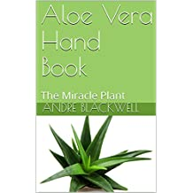 Aloe Vera Hand Book: The Miracle Plant (English Edition)