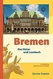 Bremen und Umgebung. Ein illustriertes Reisehandbuch -