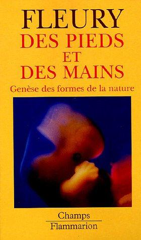Des pieds et des mains : Genèse des formes de la nature par Vincent Fleury