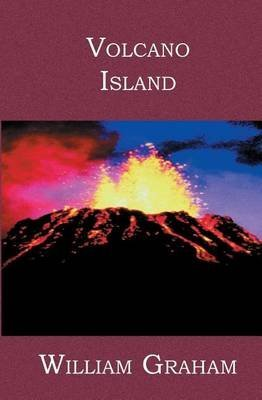 [(Volcano Island)] [By (author) William Graham] published on (October, 2005) par William Graham