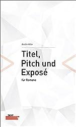 Titel, Pitch und Exposé für Romane
