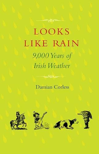 Looks Like Rain: 9,000 Years of Irish Weather