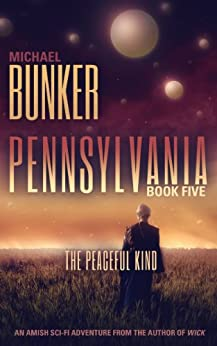 Pennsylvania 5: The Peaceful Kind by [Bunker, Michael]