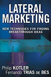 Lateral Marketing: New Techniques for Finding Breakthrough Ideas by Philip Kotler (2003-09-08)