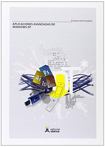 Aplicaciones avanzadas de Windows XP (Tecnología) por Equipo Vértice