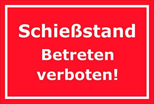 Schild - Schießstand - Betreten verboten - 15x20cm, 30x20cm und 45x30cm - Bohrlöcher Aufkleber Hartschaum Aluverbund -S00196D -