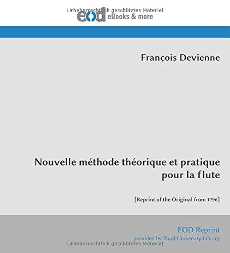 Nouvelle méthode théorique et pratique pour la flute: [Reprint of the Original from 1796]
