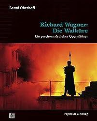 Richard Wagner: Die Walküre: Ein psychoanalytischer Opernführer (Imago)