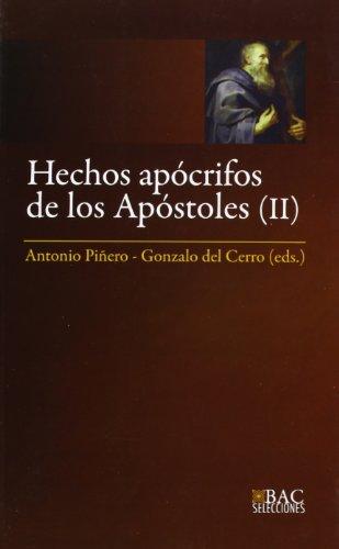 Hechos apócrifos de los Apóstoles. III: Hechos de Felipe ; Martirio de Pedro ; Hechos de Andrés y Mateo ; Martirio de Mateo ; Hechos de Pedro y Pablo ... ; Martirio de Andrés: 2 (BAC SELECCIONES)