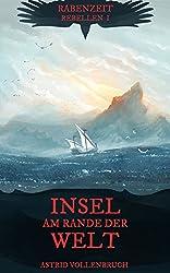 Rabenzeit I - Insel am Rande der Welt ( High Fantasy ) (Rabenzeit Saga Band 1)