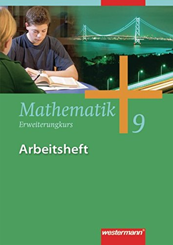 Mathematik - Allgemeine Ausgabe 2006 für die Sekundarstufe I: Arbeitsheft 9 Erweiterungskurs HB, HH, HE, NW, NI, RP, SH, SL