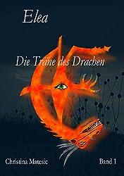 Elea: Die Träne des Drachen (Band 1)