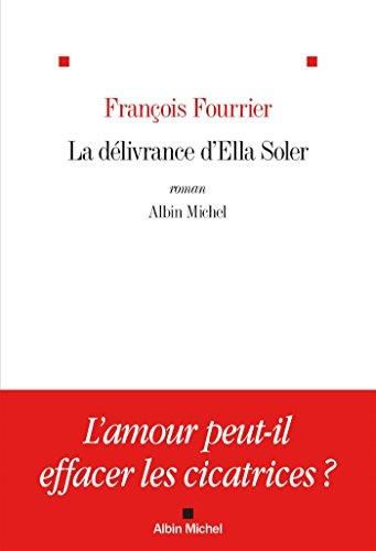La Délivrance d'Ella Soler par François Fourrier