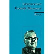Friedrich Dürrenmatt: (Literaturwissen)
