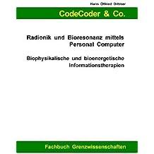 CodeCoder & Co. - Radionik und Bioresonanz mittels Personal Computer (German Edition) by Dittmer, Hans Otfried (2009) Taschenbuch