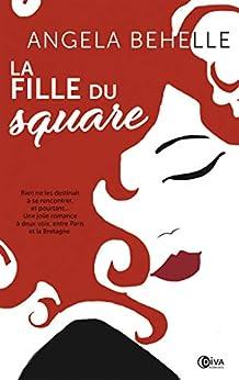 La fille du square (Contemporaine) (French Edition) by [Behelle, Angela]