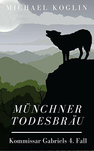 Münchner Todesbräu: Kommissar Gabriels 4. Fall