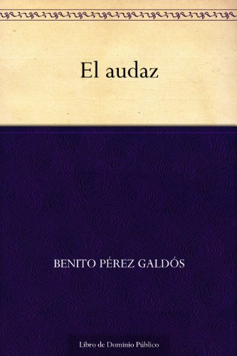 El audaz por Benito Pérez Galdos