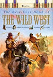 The Best-ever Book of the Wild West