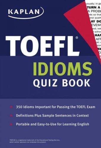 (Kaplan TOEFL Idioms Quiz Book) By Kaplan (Author) Paperback on (09 , 2008)