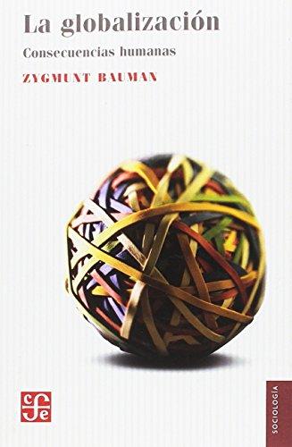 La globalización. Consecuencias humanas (Sociología) por ZYGMUNT BAUMAN