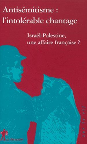 Antisémitisme, l'intolérable chantage epub, pdf