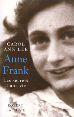 Anne Frank : Les secrets d'une vie