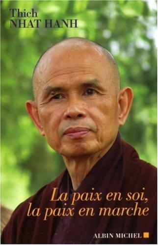La paix en soi, la paix en marche par Thich Nhat Hanh