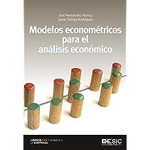 Modelos econométricos para el análisis económico (Libros profesionales)