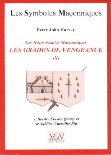 Les gradés de vengeance : Tome 2, L'Illustre Elu des Quinze et le Sublime Chevalier Elu