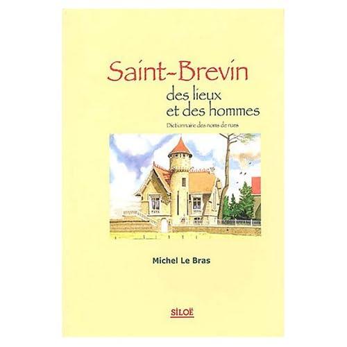 Saint-Brevin, des lieux et des hommes : Dictionnaire des noms de rues