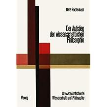 Der Aufstieg der Wissenschaftlichen Philosophie (Wissenschaftstheorie, Wissenschaft und Philosophie) (German Edition)