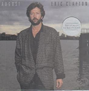 Eric Clapton - AUGUST (REMASTERED)