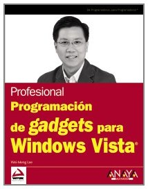 Programacion de gadgets para windows vista por Aa.Vv.