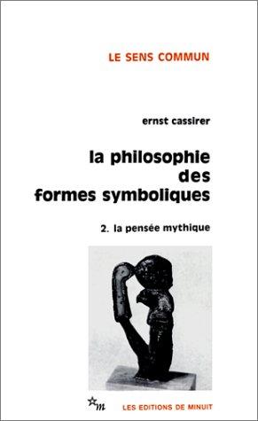 La Philosophie des formes symboliques, tome 2 : La Pensée mythique