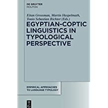 Egyptian-Coptic Linguistics in Typological Perspective (Empirical Approaches to Language Typology [EALT], Band 55)