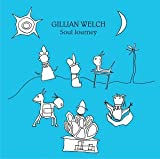 Songtexte von Gillian Welch - Soul Journey